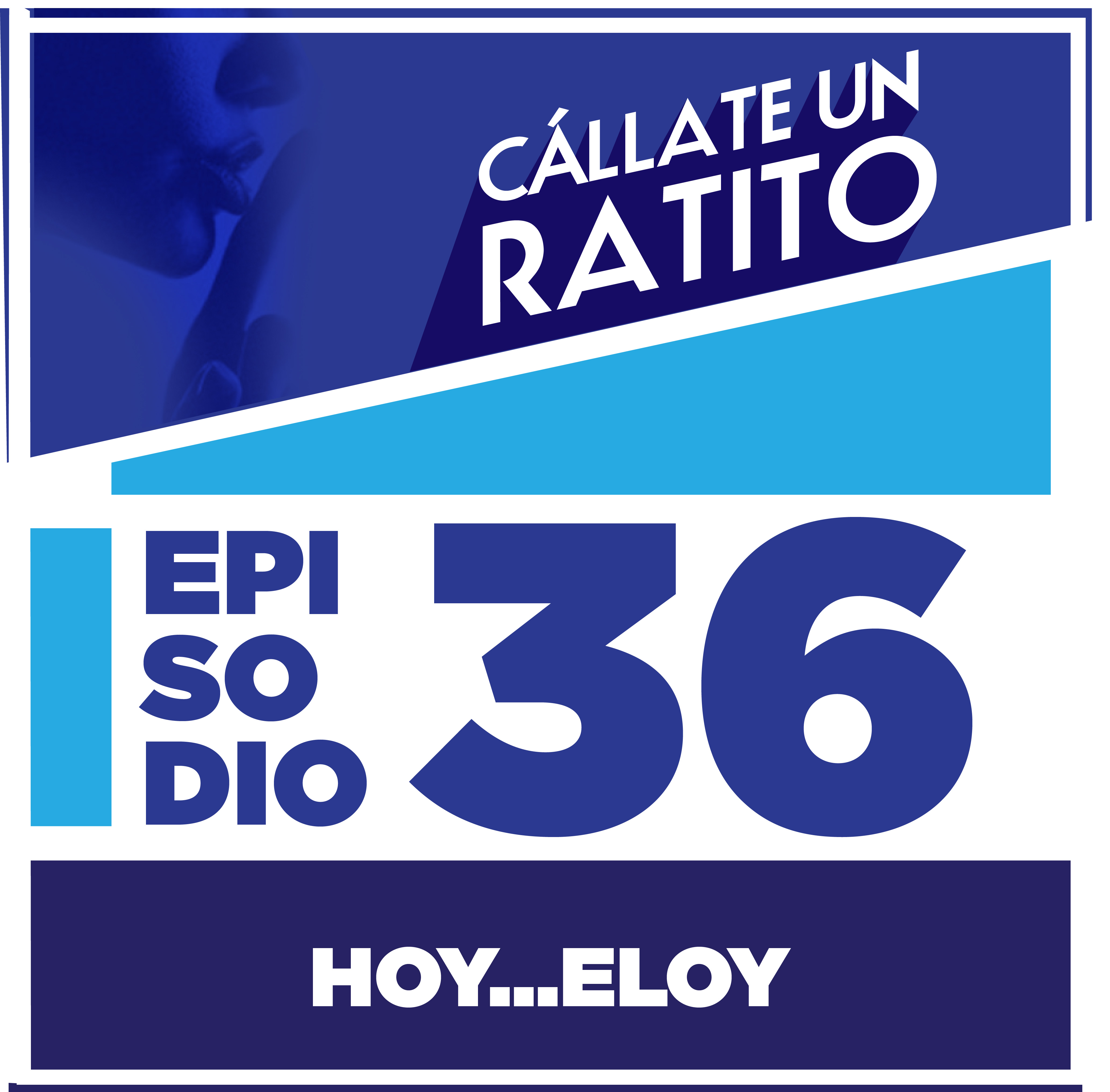 Cállate un ratito Episodio 36