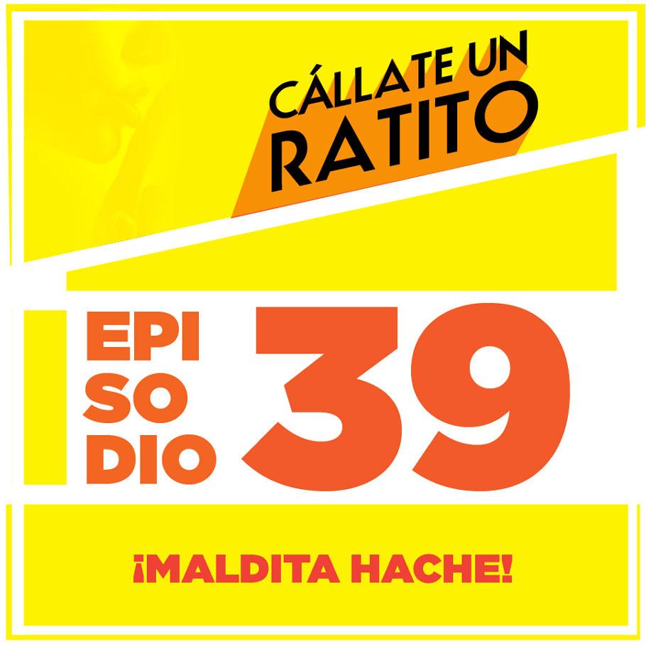 Episodio 39 – La Maldita hache – Podcast Ecuador