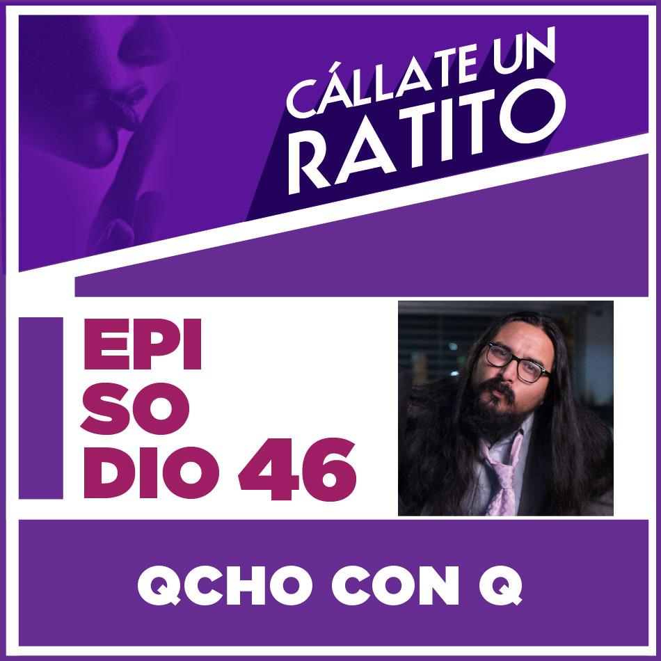 Cállate un ratito-Episodio 46- Qcho con Q- podcast Ecuador