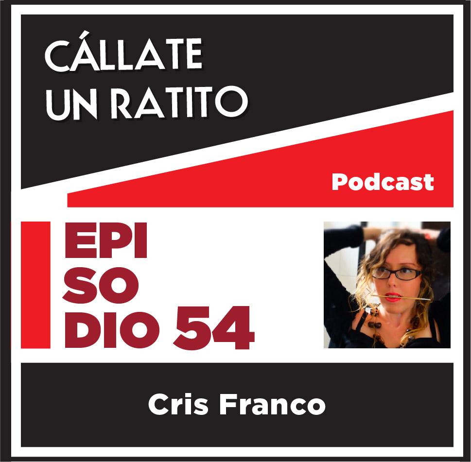 Cállate un ratito–Episodio 54–Ana Cristina Franco